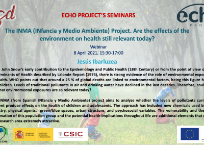 The INMA (INfancia y Medio Ambiente) Project. Are the effects of the environment on health still relevant today? Webinar 8 April 2021.